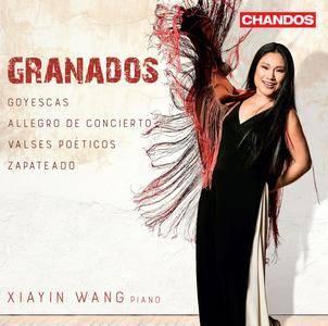 Xiayin Wang - Granados: Goyescas, Allegro de concierto, Valses poéticos & Zapateado (2018)