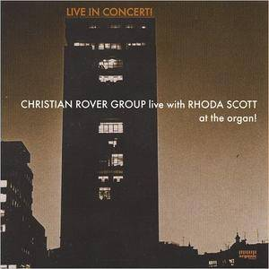 Christian Rover Group - Live In Concert (Feat. Rhoda Scott) (1998)