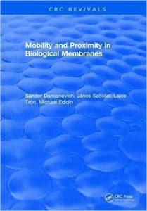 Mobility and Proximity in Biological Membranes