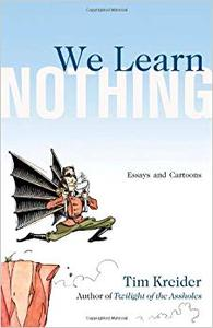 We Learn Nothing: Essays and Cartoons (Repost)