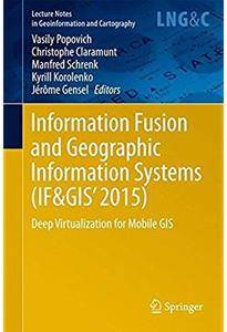 Information Fusion and Geographic Information Systems (IF&GIS' 2015): Deep Virtualization for Mobile GIS