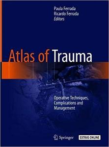 Atlas of Trauma: Operative Techniques, Complications and Management