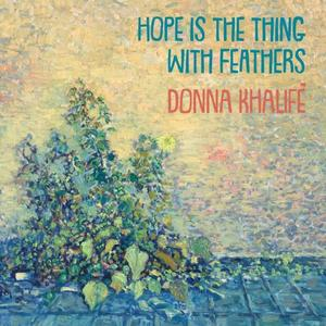 Donna Khalife - Hope Is the Thing with Feathers (2019) {DK}