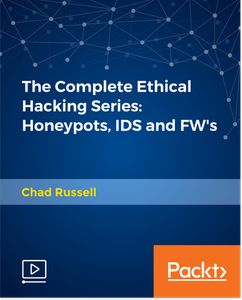 The Complete Ethical Hacking Series - Honeypots, IDS and FW's