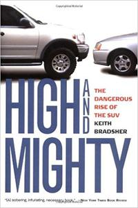 High and Mighty: The Dangerous Rise of the SUV (Repost)