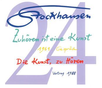 Karlheinz Stockhausen - Text-CD 24 - Zuhören ist eine Kunst, 1961 & Die Kunst, zu hören, 1988 (2011) {3CD Stockhausen-Verlag}