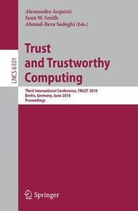 Trust and Trustworthy Computing: Third International Conference, TRUST 2010, Berlin, Germany, June 21-23, 2010. Proceedings