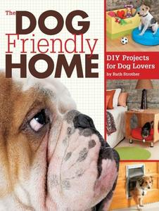The Dog Friendly Home: DIY Projects for Dog Lovers (Repost)