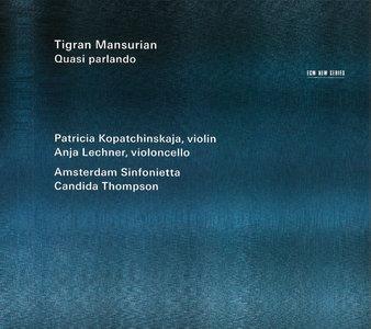 Patricia Kopatchinskaja, Anja Lechner, Amsterdam Sinfonietta, Candida Thompson - Tigran Mansurian: Quasi parlando (2014)