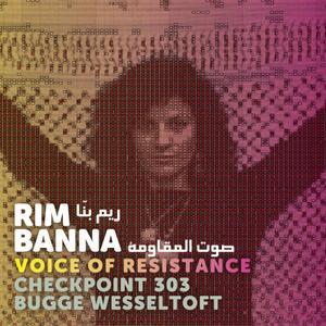 Rim Banna - Voice of Resistance (2018)