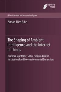 The Shaping of Ambient Intelligence and the Internet of Things