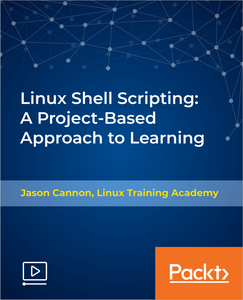 Linux Shell Scripting: A Project-Based Approach to Learning