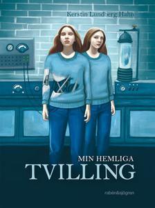 «Min hemliga tvilling» by Kerstin Lundberg