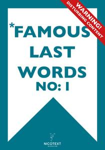 «*FAMOUS LAST WORDS I» by Various Authors