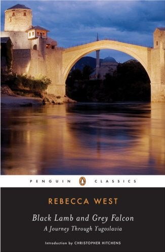 Rebecca West - Black Lamb and Grey Falcon - A Journey Through Yugoslavia