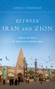 Between Iran and Zion : Jewish Histories of Twentieth-Century Iran