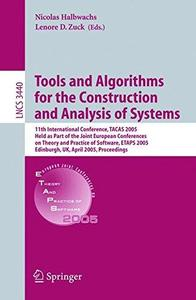 Tools and Algorithms for the Construction and Analysis of Systems: 11th International Conference, TACAS 2005, Held as Part of t