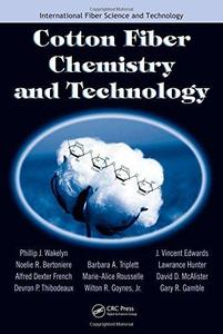 Cotton Fiber Chemistry and Technology (International Fiber Science and Technology)