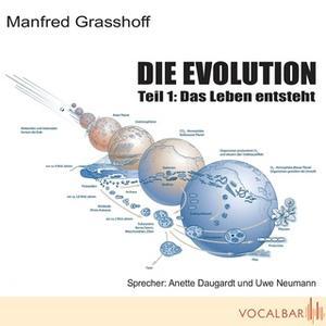 «Die Evolution - Teil 1: Das Leben entsteht» by Manfred Grasshoff