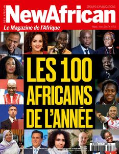 New African, le magazine de l'Afrique - Mars - Avril 2017