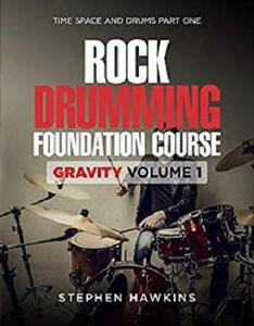 Rock Drumming Foundation: Gravity: Volume One (Time Space and Drums Book 1)