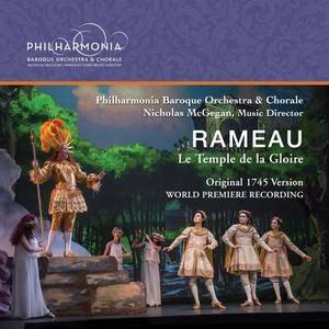 Marc Labonnette, Philharmonia Baroque Orchestra, Nicholas McGegan -  Rameau: Le temple de la gloire, RCT 59 (Live) (2018)