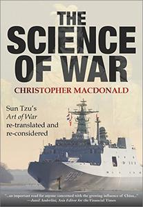 "The Science of War: Sun Tzu's ""Art of War"" re-translated and re-considered"