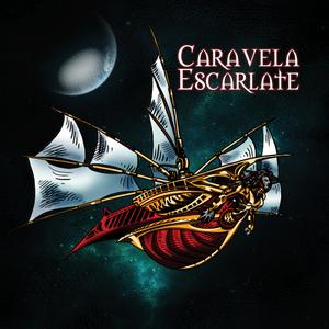 Caravela Escarlate - Caravela Escarlate (2017/2019)