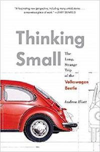 Thinking Small: The Long, Strange Trip of the Volkswagen Beetle