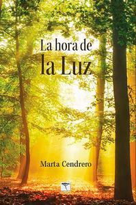 «La hora de la Luz» by Marta Cendrero Fuentes