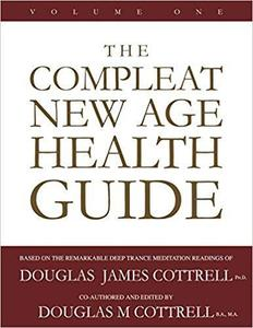 Compleat New Age Health Guide, VOL.1