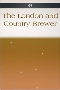 «The London and Country Brewer» by Anonymous
