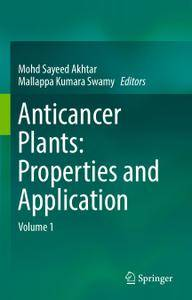 Anticancer plants: Properties and Application: Volume 1