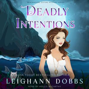 «Deadly Intentions» by Leighann Dobbs