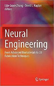 Neural Engineering: From Advanced Biomaterials to 3D Fabrication Techniques [Repost]