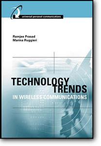 Ramjee Prasad, Marina Ruggieri, «Technology Trends in Wireless Communications»