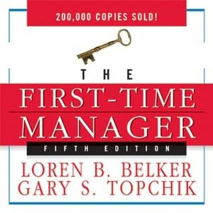 «The First Time Manager» by Gary S. Topchik,Loren B. Belker