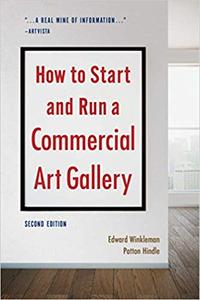 How to Start and Run a Commercial Art Gallery, Second Edition