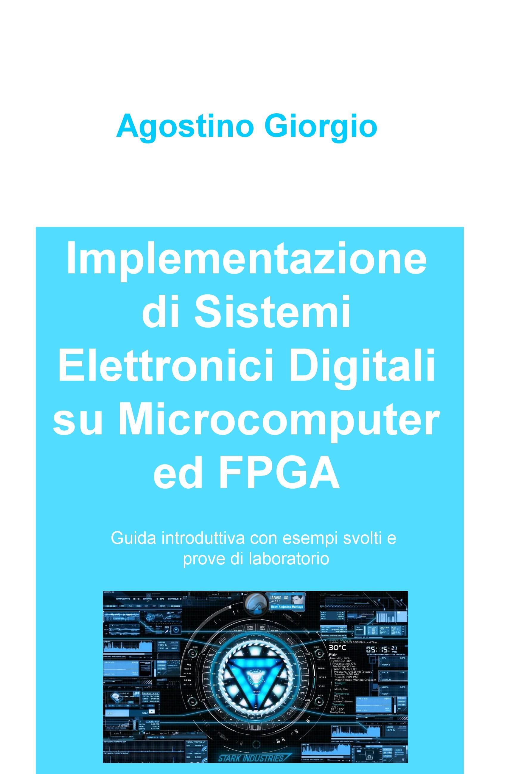 Implementazione di Sistemi Elettronici Digitali su Microcomputer ed FPGA