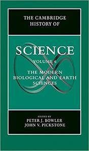 The Cambridge History of Science: Volume 6, Modern Life and Earth Sciences (Repost)
