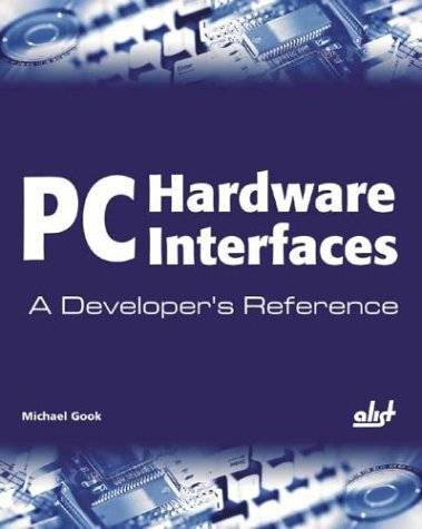 Michael Gook, «PC Hardware Interfaces: A Developer's Reference»