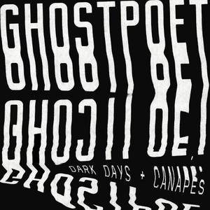Ghostpoet - Dark Days + Canapés (2017) [Official Digital Download]