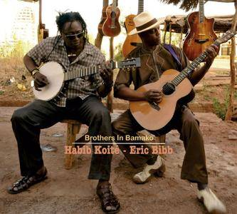 Habib Koité & Eric Bibb - Brothers In Bamako (2012) [Official Digital Download]