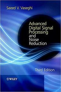 Advanced Digital Signal Processing and Noise Reduction (3rd Edition)