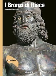 Sergio Rinaldi Tufi - I Bronzi di Riace. Ediz. illustrata (2014)