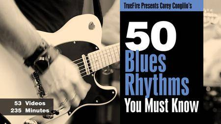 Corey Congilio's - 50 Blues Rhythms You MUST Know [repost]