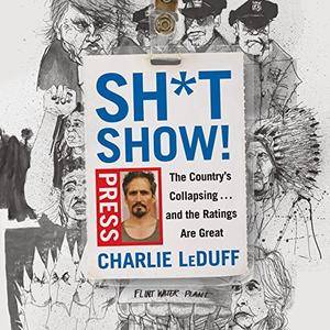Sh*tshow!: The Country's Collapsing and the Ratings Are Great [Audiobook]