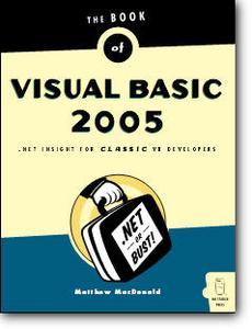 Matthew MacDonald, «The Book of Visual Basic 2005: .NET Insight for Classic VB Developers»