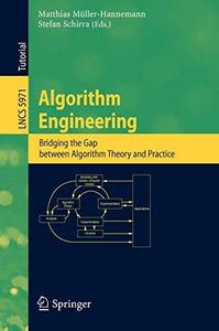 Algorithm Engineering Bridging the Gap between Algorithm Theory and Practice