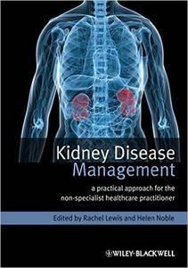 Kidney Disease Management: A Practical Approach for the Non-specialist Healthcare Practitioner (repost)